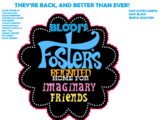 BlooJ's Foster's Home for Imaginary Friends: Reimagined!