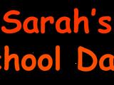 Sarah's School Days