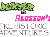 Dexter and Blossom's Prehistoric Adventures