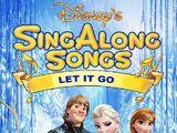 Disney Sing Along Songs: Let It Go