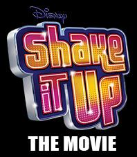 Shake it up movie