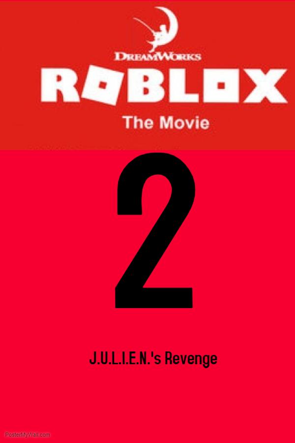 Roblox The Movie 2 J U L I E N S Revenge Idea Wiki