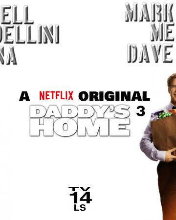 Daddy S Home 3 2019 Film Idea Wiki Fandom