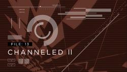 Channeled II