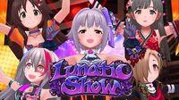 「デレステ」Lunatic Show (Game ver