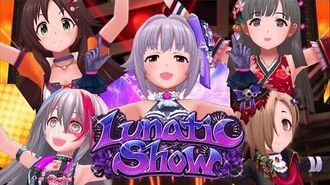 「デレステ」Lunatic Show (Game ver.)