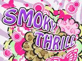 SMOKY THRILL