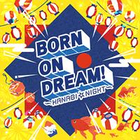 BORN ON DREAM! ~Hanabi Night~ Jacket