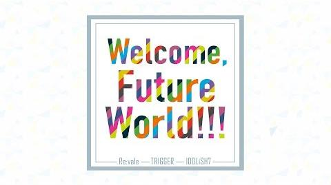 アイドリッシュセブン『Welcome, Future World!!! Re vale & TRIGGER & IDOLiSH7』