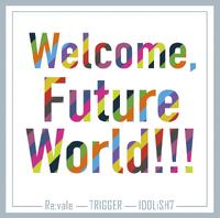 Welcome, Future World!!!