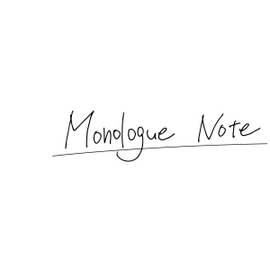 Monologue Note