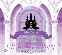 "THE IDOLM@STER CINDERELLA GIRLS 4thLIVE TriCastle Story -346 Castle- Venue Original CD ""NO MAKE 2nd SEASON"""