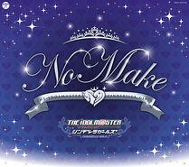 "THE IDOLM@STER CINDERELLA GIRLS SUMMER FESTIV@L 2015 Venue Limited CD ""NO MAKE"""