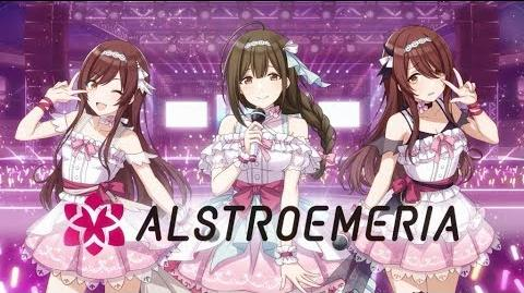 "Smartphone and Browser Game ""THE iDOLM@STER Shiny Colors"" Alstroemeria Unit PV"
