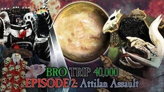 BRO TRIP 40,000- A Tale of Two Primarchs - Episode 2- Attilan Assault