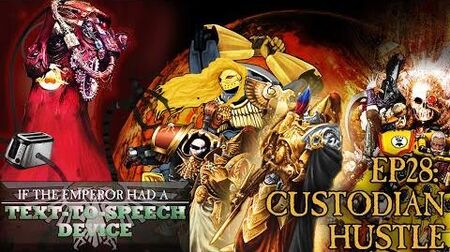 If the Emperor had a Text-to-Speech Device - Episode 28 Custodian Hustle