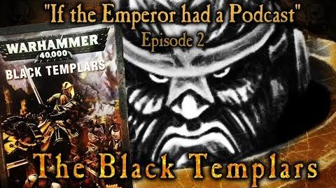 If the Emperor had a Podcast - Episode 2- The Black Templars, Dorn's Angry Boys