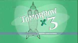 Tomorrow X3 episode title card