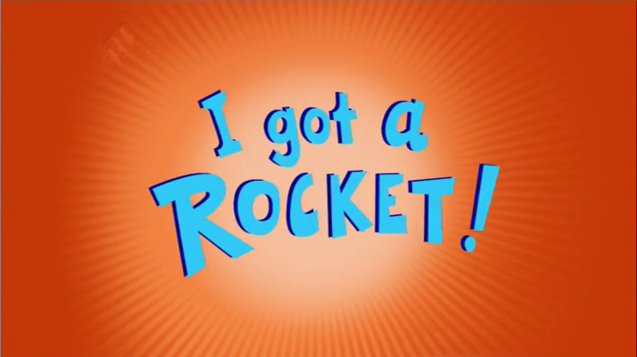 I Got a Rocket title card
