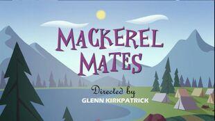 Mackerel Mates episode title card