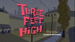 Three Feet High episode title card
