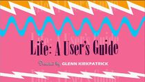 Life A Users Guide episode title card