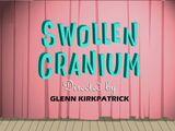 Swollen Cranium