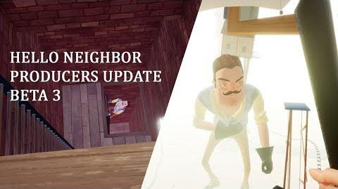 Hello Neighbor Beta 3 Launch Producers Update