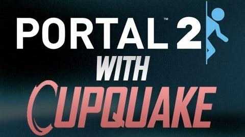 "Portal 2 With Cupquake Ep. 1 ""Chapter 1"""