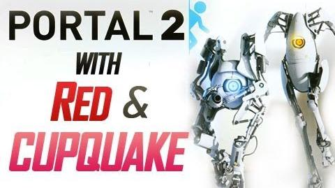 "Portal 2 With Cupquake and Red Ep. 1 ""Dookie Booty"