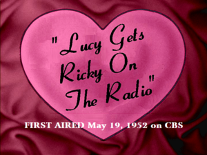 Lucy Gets Ricky On The Radio