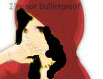 File:Imnotbulletproofpng.png