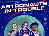Astronauts in Trouble Vol 1 1