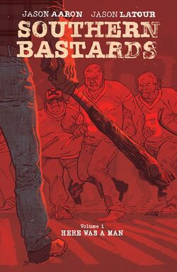 Cover for the Southern Bastards TPB 1 Here was a Man Trade Paperback