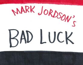 Mark Jordson's Bad Luck