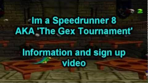 Sign Up for the Gex Tournament - Im A Speedrunner 8