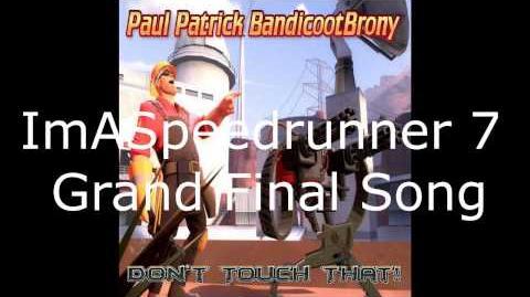ImASpeedrunner 7 Grand Final Song - Paul Patrick Bandicoot