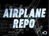 Airplane Repo/Season 0