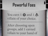 Powerful Foes