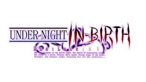 Under Night In-Birth Exe Late st OST- Unknown Actors(Opening Theme)