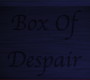 Box of Despair