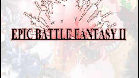 Epic Battle Fantasy II Music- The Trek -Extended-