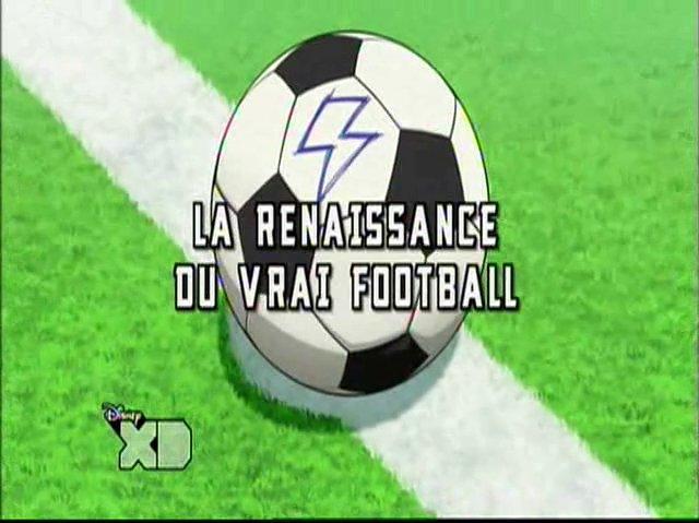 Inazuma Eleven Go 24 Fr! La Renaissance Du Vrai Football!