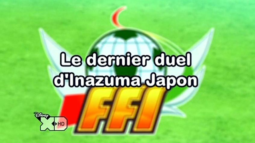 Inazuma Eleven 122FR! Le Dernier Duel D'Inazuma Japon!