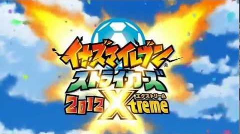 Inazuma Eleven Strikers Xtreme 2012 Opening