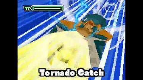 Tornado Catch Tornado Catch ( トルネードキャッチ ) Parata Vortice