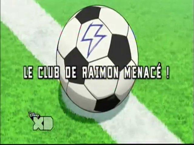 Inazuma Eleven Go 03 FR!Le Club De Raimon Menacé!