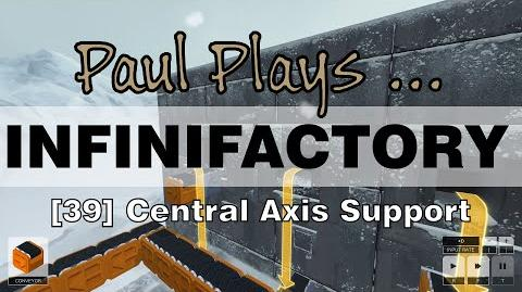INFINIFACTORY - 39 - Central Axis Support