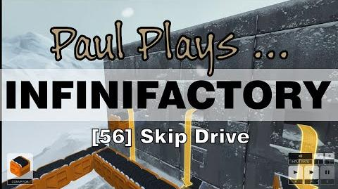 INFINIFACTORY - 56 - Skip Drive