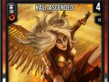 Kali, Ascended